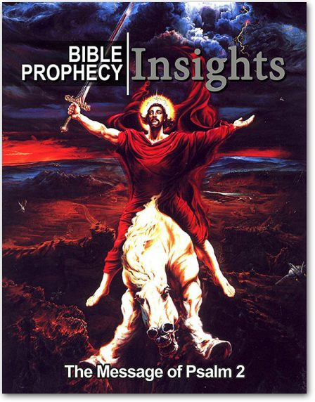 Bible Prophecy Insights Publication: The Message of Psalm 2